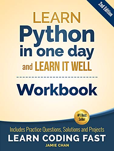 Python Workbook: Learn Python in one day and Learn It Well (2nd Edition)