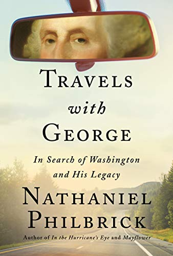 Travels with George: In Search of Washington and His Legacy