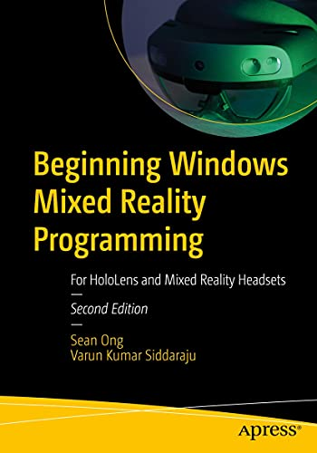 Beginning Windows Mixed Reality Programming: For HoloLens and Mixed Reality Headsets 2nd edition