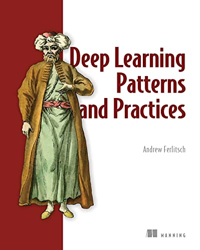 Deep Learning Patterns and Practices