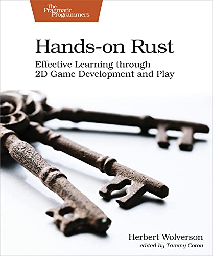Hands-on Rust: Effective Learning through 2D Game Development and Play (1st Edition)